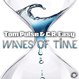 TOM PULSE & C.R. EASY - WAVES OF TIME
